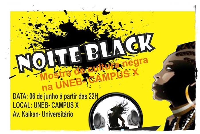 Noite Black : Mostra de cultura Negra na Uneb